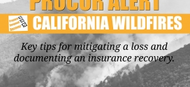 California Wildfire Alert: Key tips for mitigating a loss and documenting an insurance recovery: