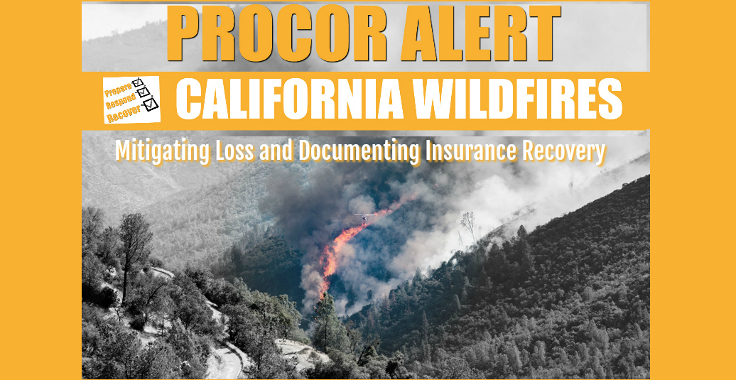 California Wildfire: Key tips for mitigating a loss and documenting an insurance recovery: