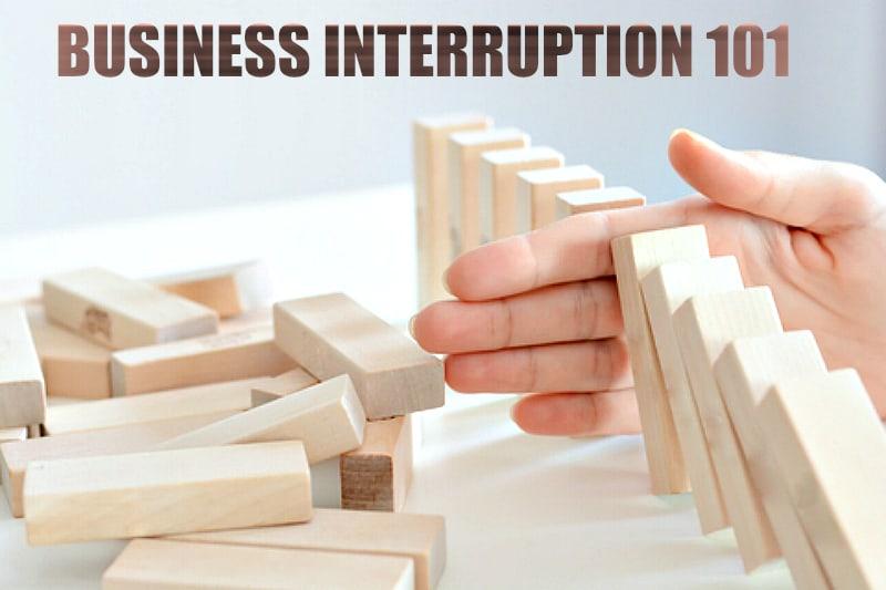Business Interruption 101