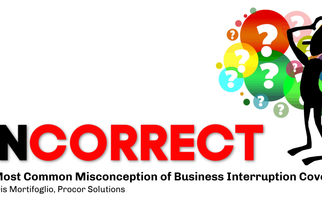 The Most Common Misconception of Business Interruption Coverage