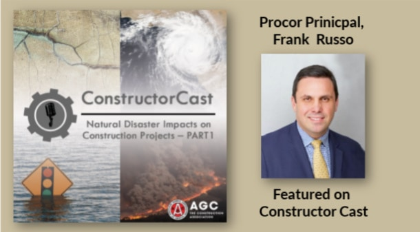Frank Russo Featured on Podcast For Natural Disaster Impacts On Construction Projects – PART 2