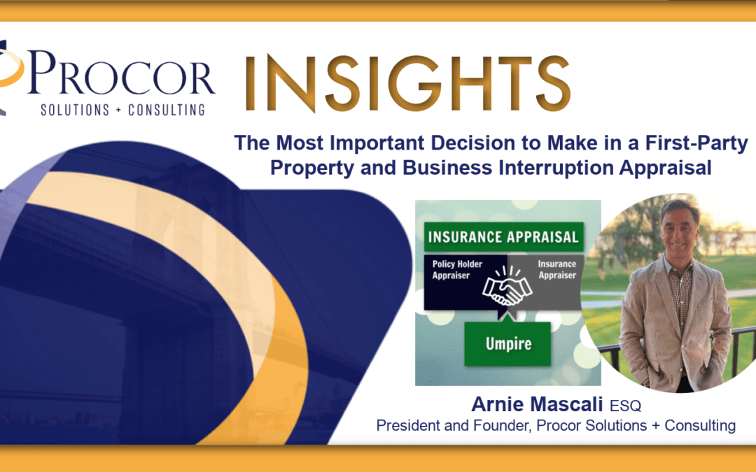 The Most Important Decision to Make in a First-Party Property and Business Interruption Appraisal